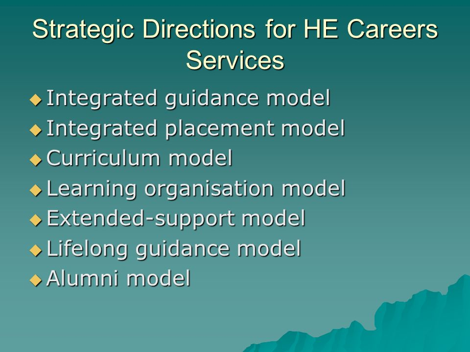 Possible Implications Restructuring careers service as an academic rather than student service.