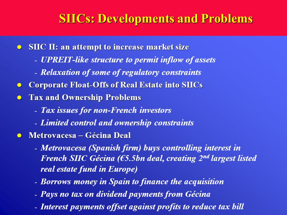 SIICs: Developments and Problems SIIC II: an attempt to increase market size SIIC II: an attempt to increase market size - UPREIT-like structure to pe
