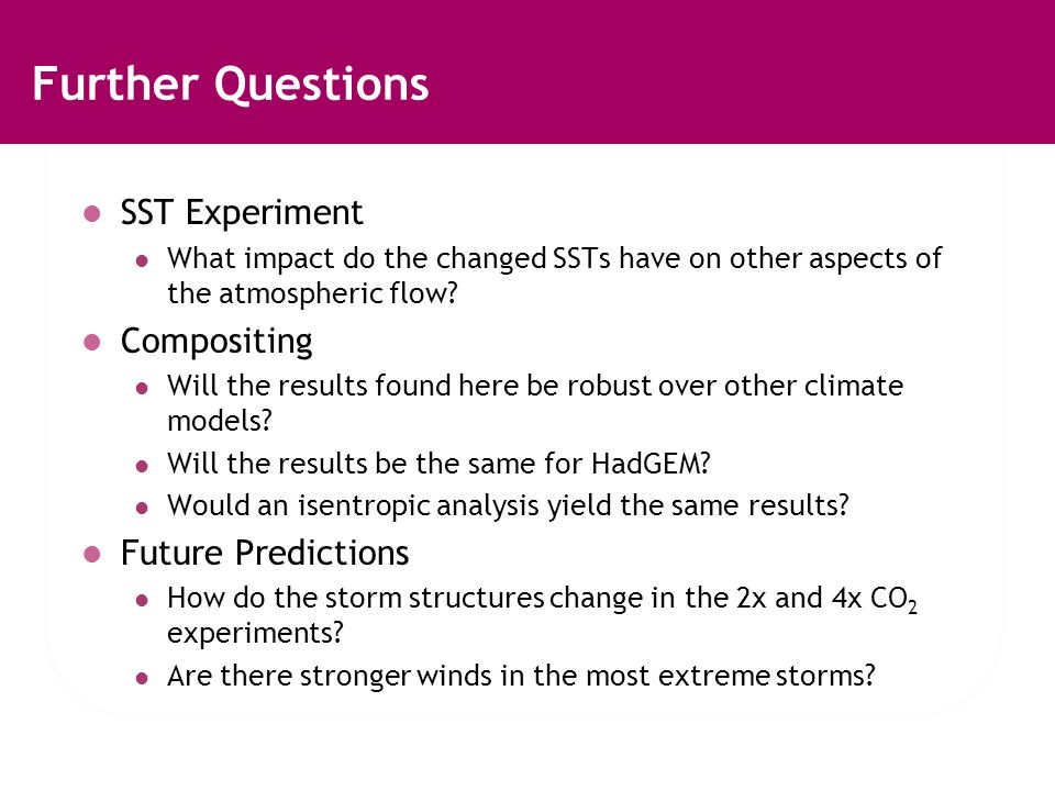 Further Questions SST Experiment What impact do the changed SSTs have on other aspects of the atmospheric flow.