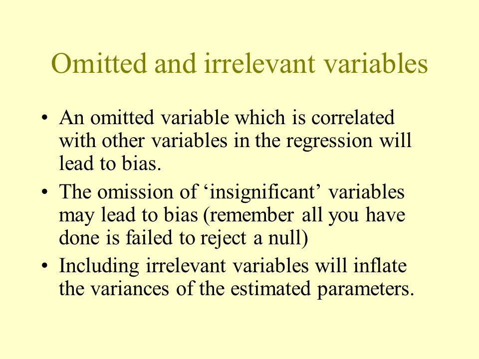 Omitted and irrelevant variables An omitted variable which is correlated with other variables in the regression will lead to bias.
