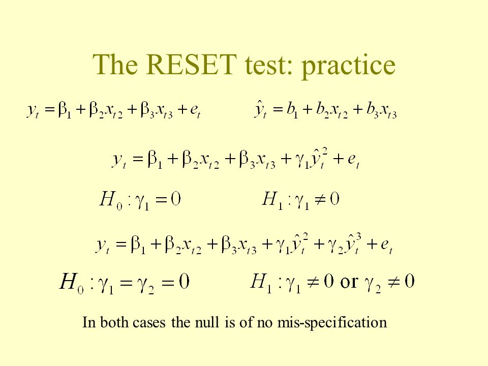 The RESET test: practice In both cases the null is of no mis-specification