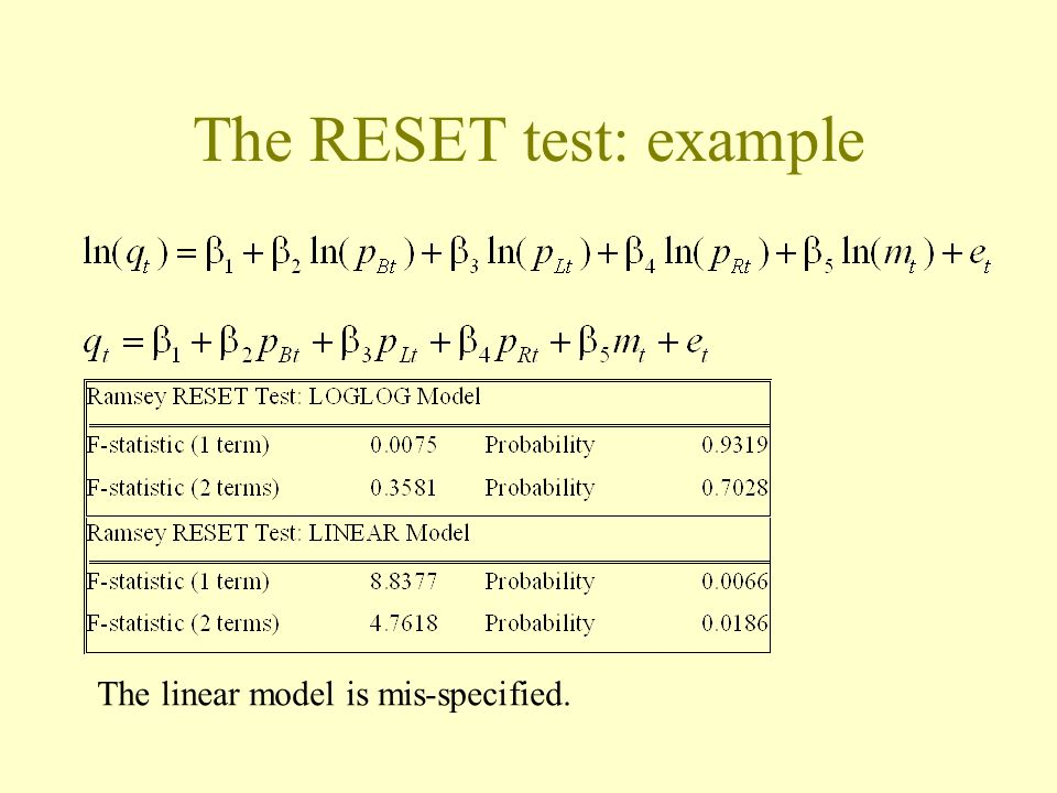 The RESET test: example The linear model is mis-specified.
