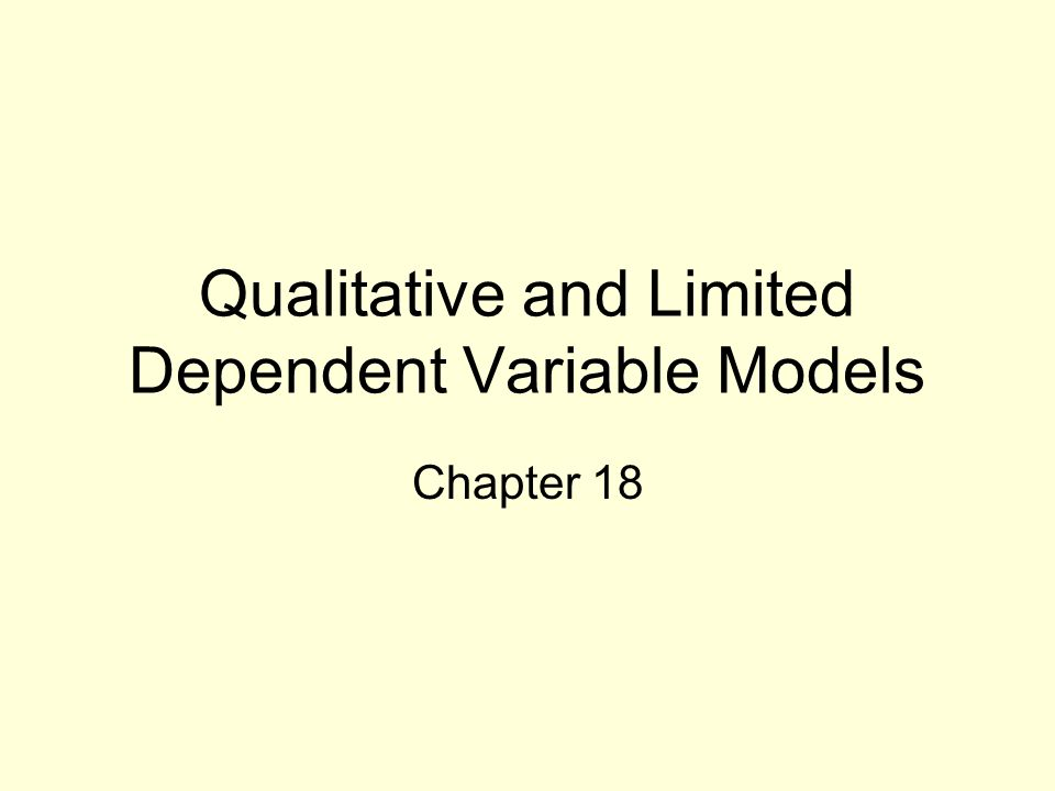 Qualitative and Limited Dependent Variable Models Chapter 18