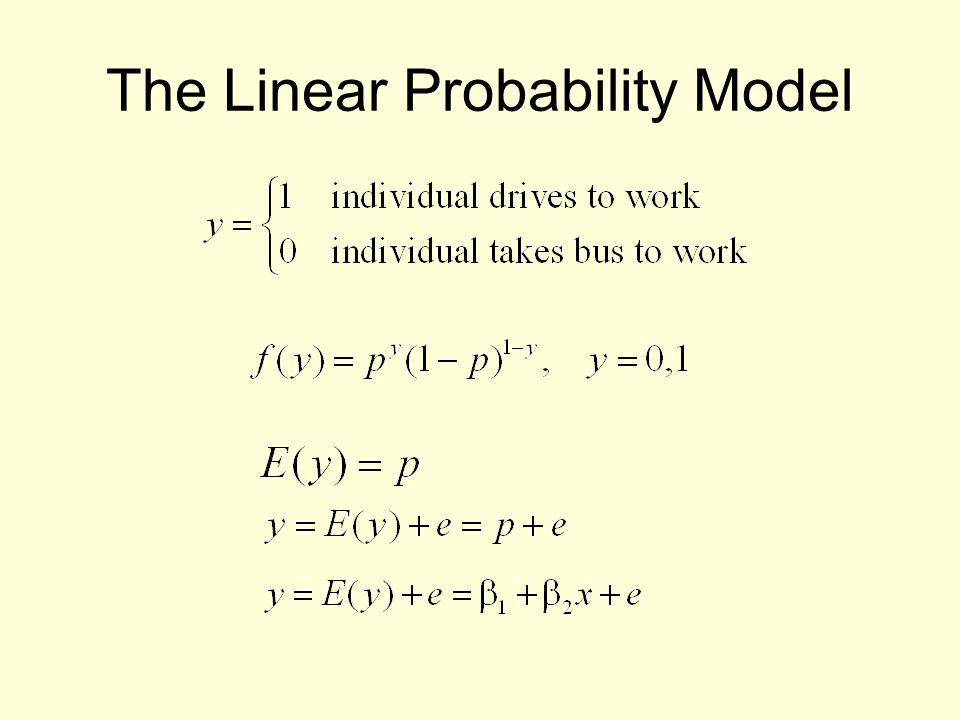 Problems with the LPM Heteroscedasticity Implausible predicted values –a consequence of the linear relationship.