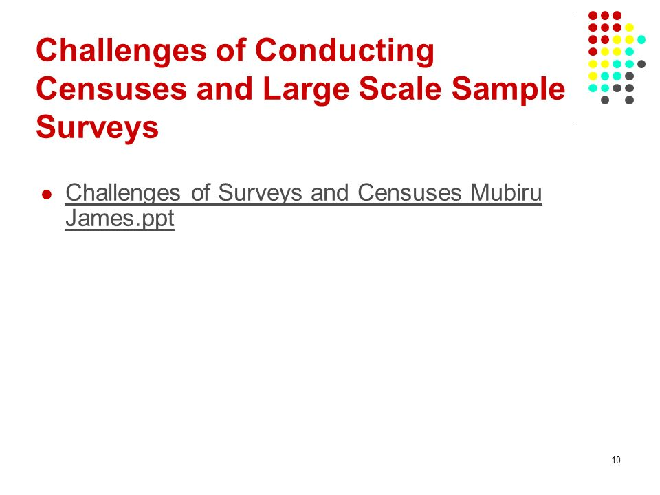 10 Challenges of Conducting Censuses and Large Scale Sample Surveys Challenges of Surveys and Censuses Mubiru James.ppt Challenges of Surveys and Cens
