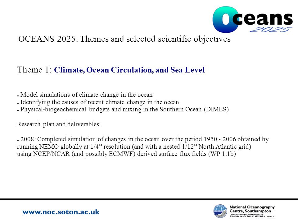 OCEANS 2025: Themes and selected scientific objectives Theme 1: Climate, Ocean Circulation, and Sea Level Model simulations of climate change in the o
