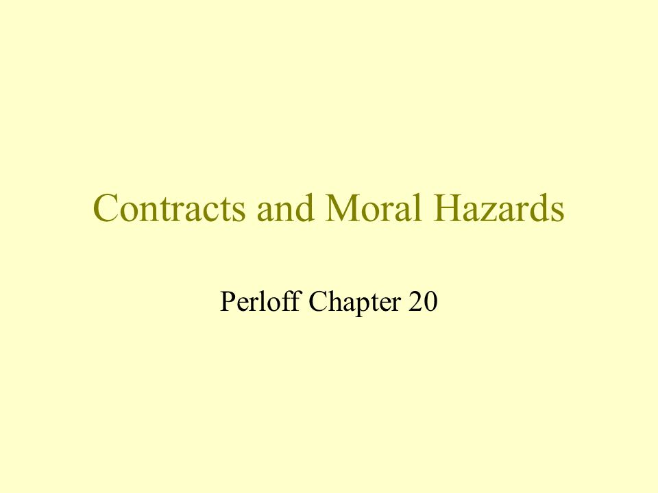 Contracts and Moral Hazards Perloff Chapter 20