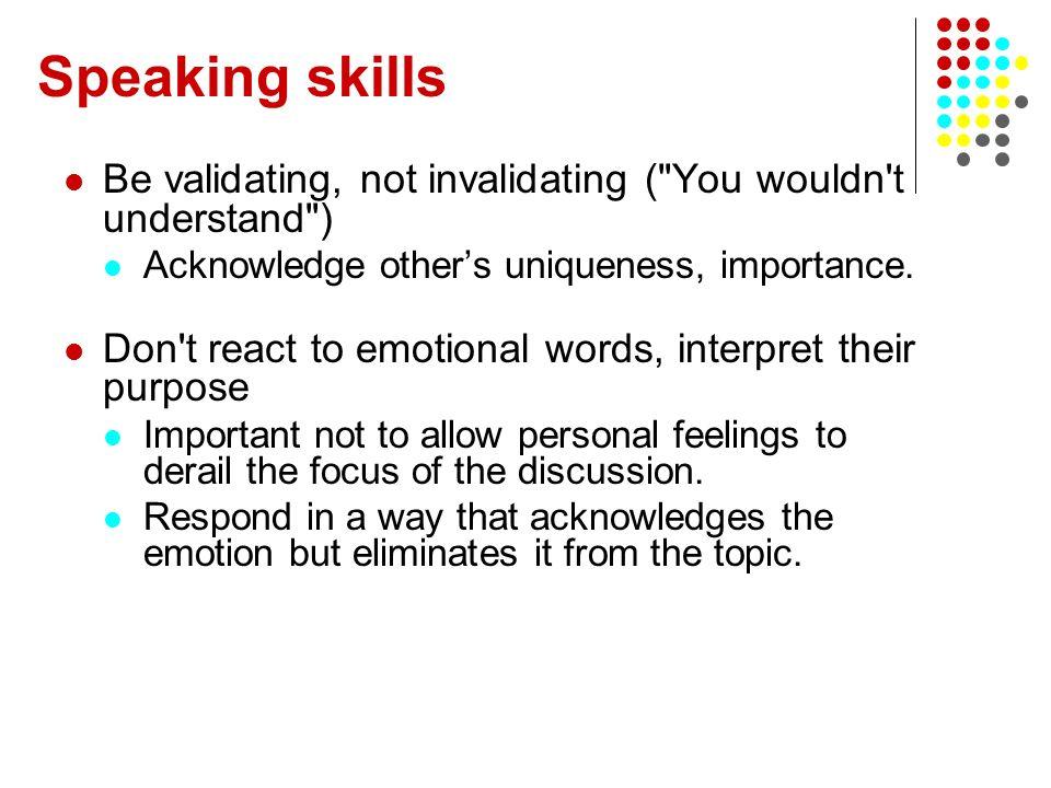 Speaking skills Be validating, not invalidating (