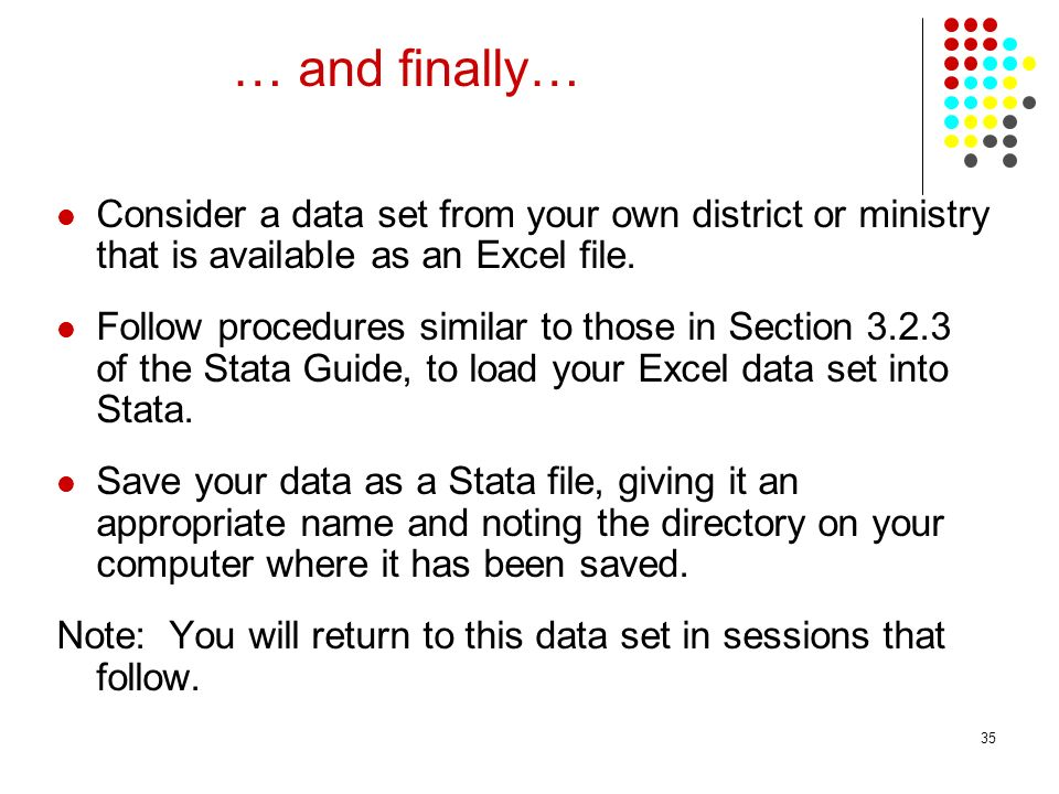 35 … and finally… Consider a data set from your own district or ministry that is available as an Excel file.