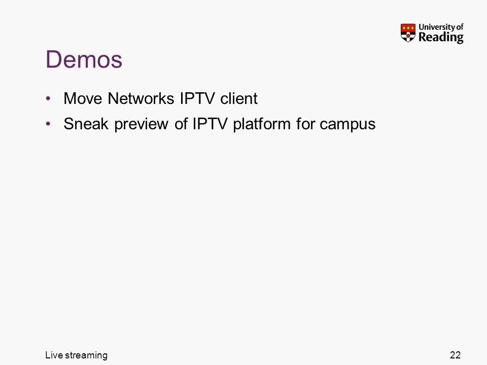 Live streaming Demos Move Networks IPTV client Sneak preview of IPTV platform for campus 22