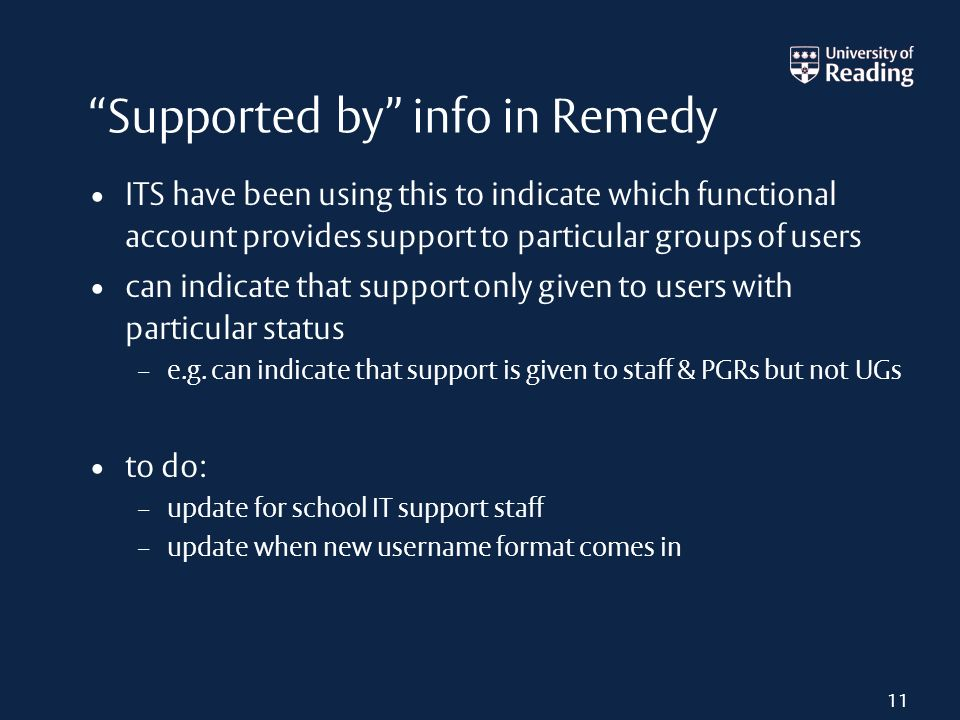Supported by info in Remedy ITS have been using this to indicate which functional account provides support to particular groups of users can indicate