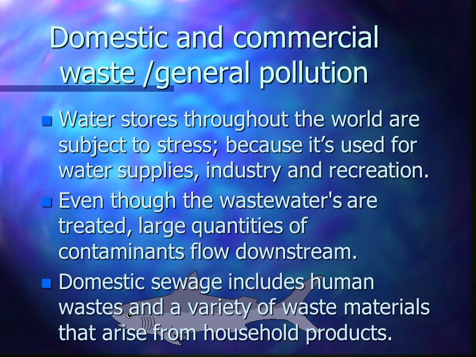 Acidification n Domestic and commercial waste /general pollution n Agricultural input n Acid Rain