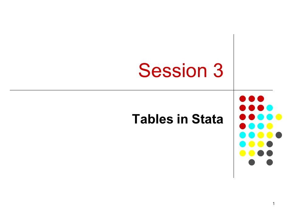 1 Session 3 Tables in Stata