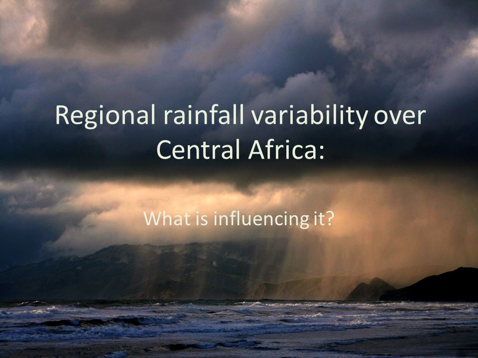 Regional rainfall variability over Central Africa: What is influencing it?