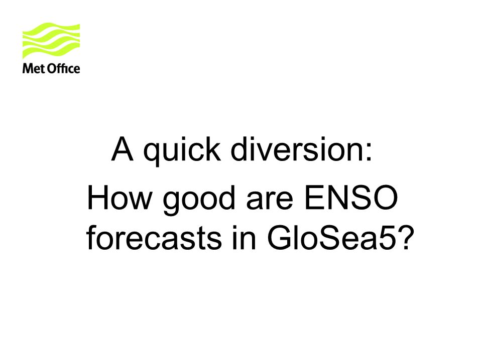 A quick diversion: How good are ENSO forecasts in GloSea5?