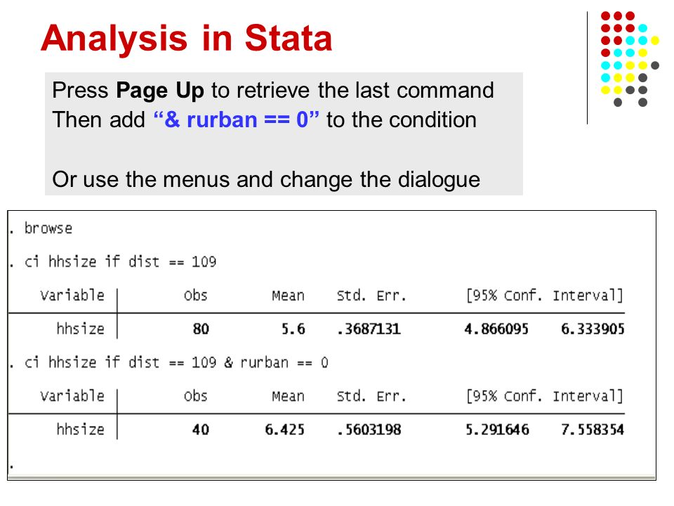 22 Analysis in Stata Press Page Up to retrieve the last command Then add & rurban == 0 to the condition Or use the menus and change the dialogue