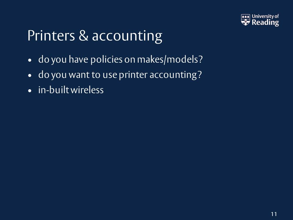 Printers & accounting do you have policies on makes/models.