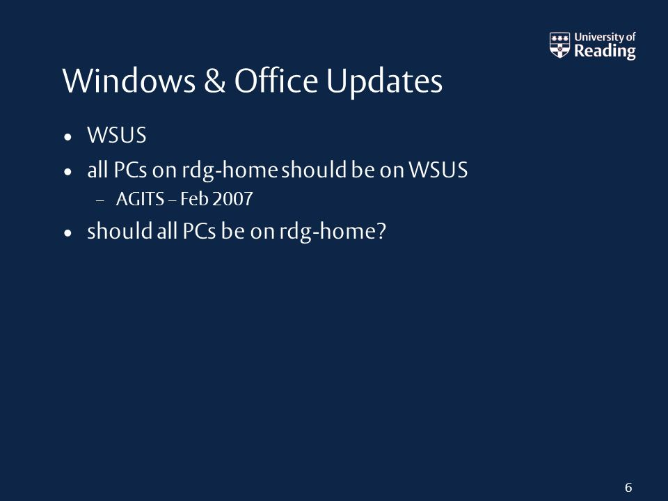 Windows & Office Updates WSUS all PCs on rdg-home should be on WSUS – AGITS – Feb 2007 should all PCs be on rdg-home.