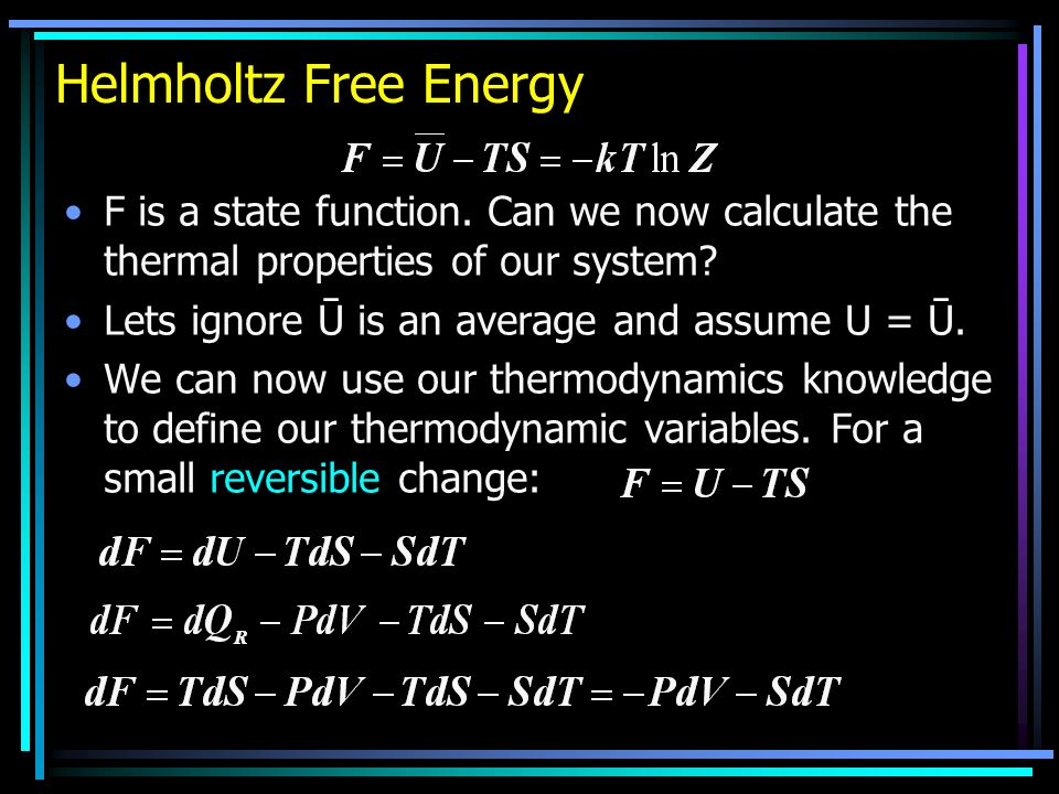 Helmholtz Free Energy F is a state function.