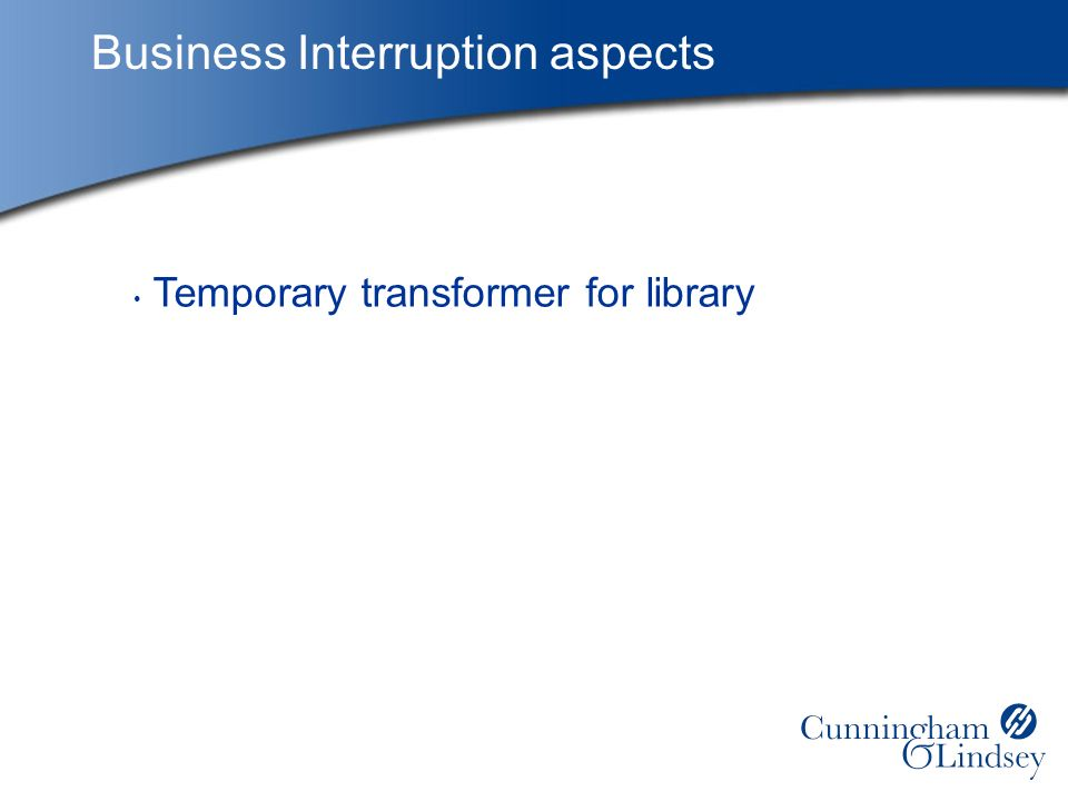 Business Interruption aspects Temporary transformer for library