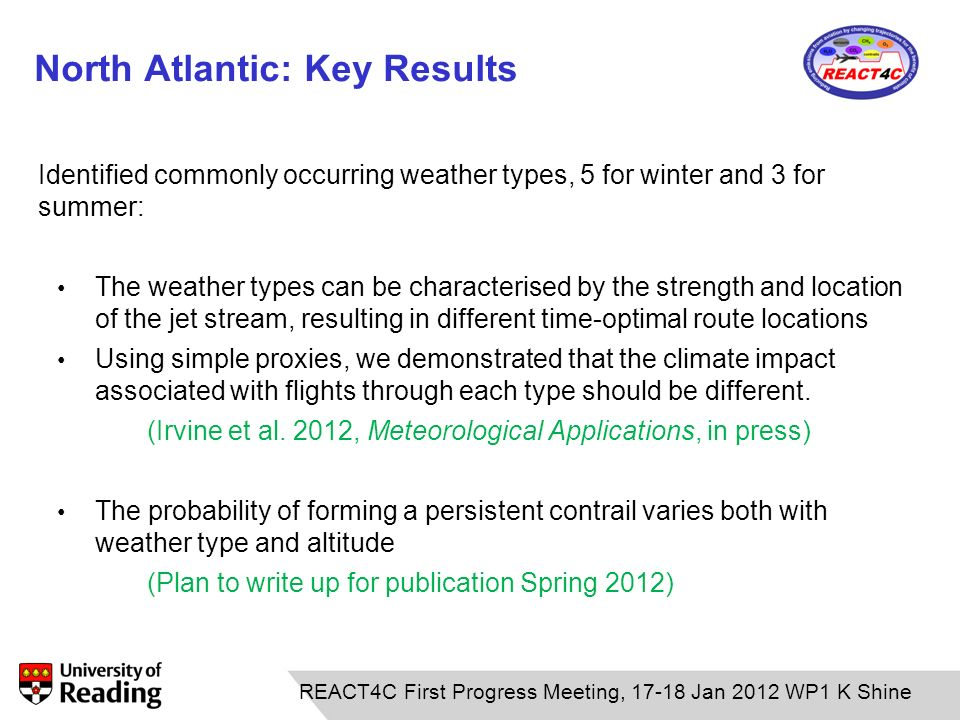 12.01.11 North Atlantic: Key Results Identified commonly occurring weather types, 5 for winter and 3 for summer: The weather types can be characterise