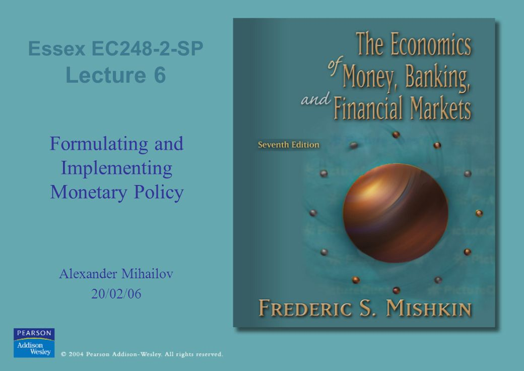 Essex EC248-2-SP Lecture 6 Formulating and Implementing Monetary Policy Alexander Mihailov 20/02/06