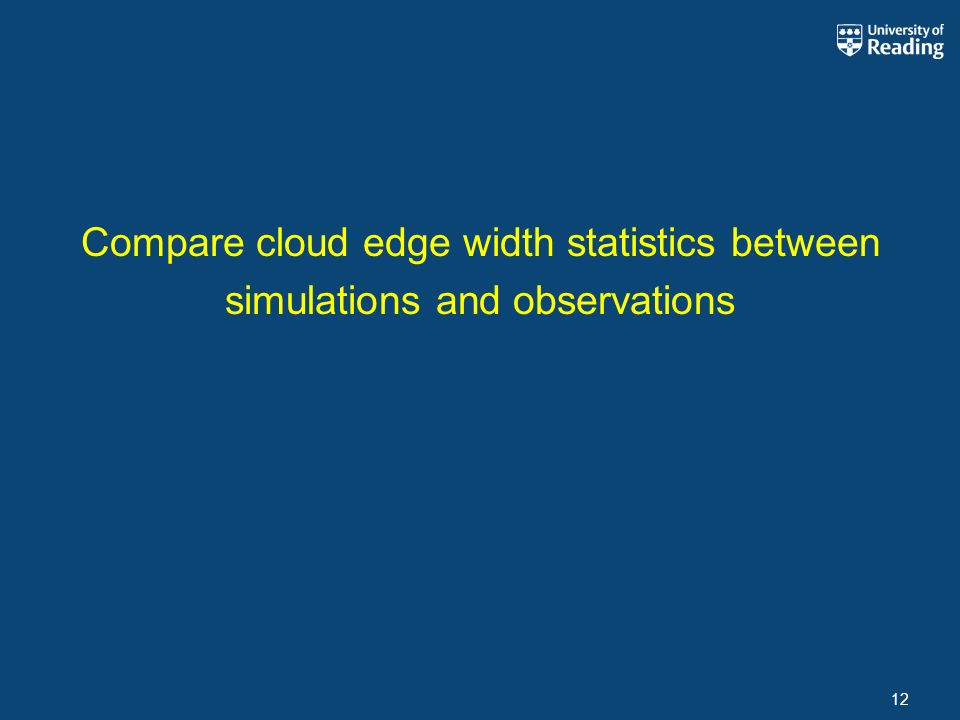 Compare cloud edge width statistics between simulations and observations 12