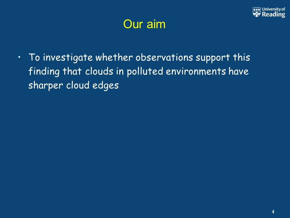 Our aim 4 To investigate whether observations support this finding that clouds in polluted environments have sharper cloud edges