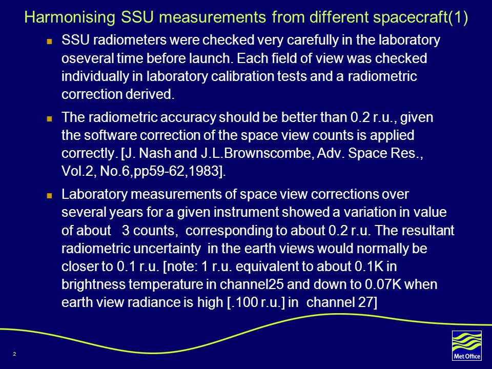 2 Harmonising SSU measurements from different spacecraft(1) SSU radiometers were checked very carefully in the laboratory oseveral time before launch.
