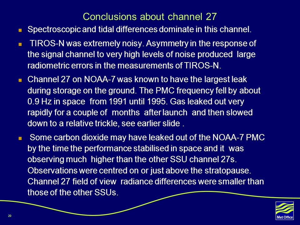 20 Conclusions about channel 27 Spectroscopic and tidal differences dominate in this channel.