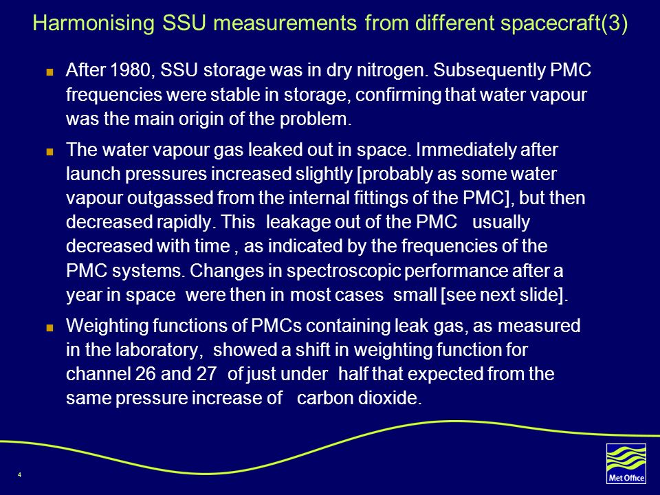 4 Harmonising SSU measurements from different spacecraft(3) After 1980, SSU storage was in dry nitrogen.