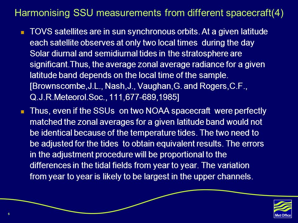 7 Synthesised SSU channels The range of available SSU radiance observations was extended by using the measured radiance difference between near nadir and 35° off-nadir, see J.