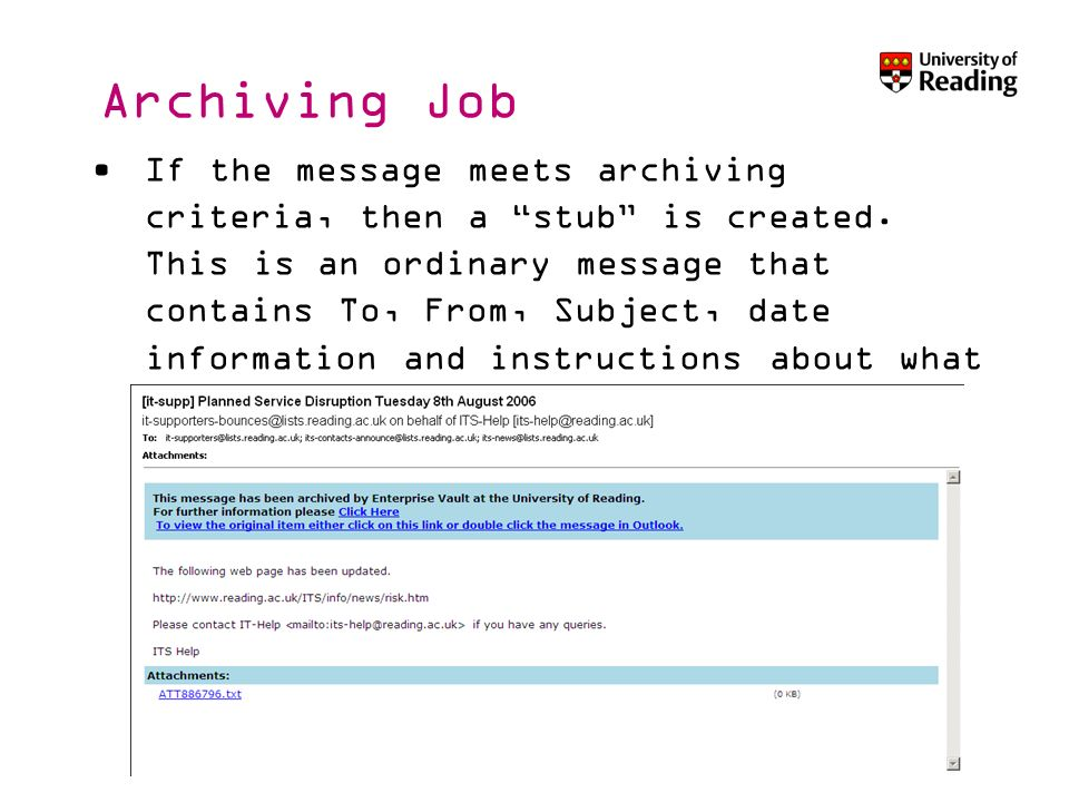 If the message meets archiving criteria, then a stub is created.