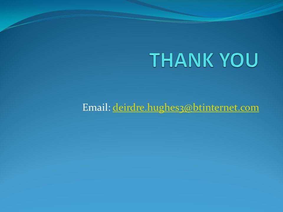 Email: deirdre.hughes3@btinternet.comdeirdre.hughes3@btinternet.com