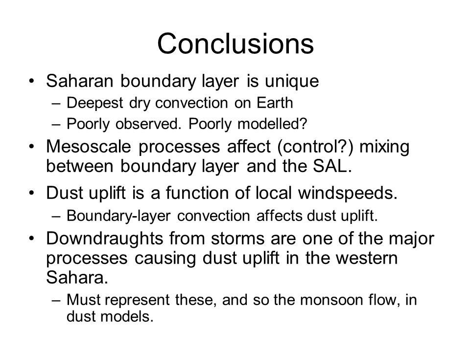 Conclusions Saharan boundary layer is unique –Deepest dry convection on Earth –Poorly observed.