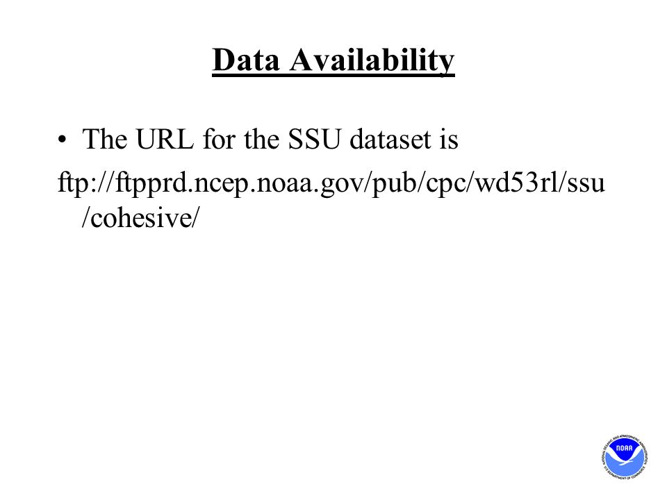 Data Availability The URL for the SSU dataset is ftp://ftpprd.ncep.noaa.gov/pub/cpc/wd53rl/ssu /cohesive/
