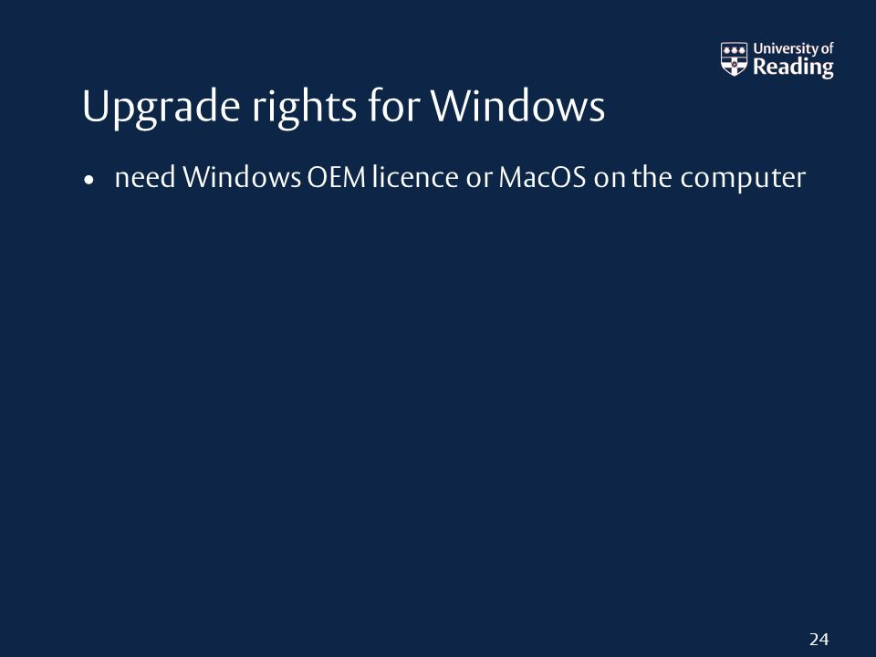 Upgrade rights for Windows need Windows OEM licence or MacOS on the computer 24