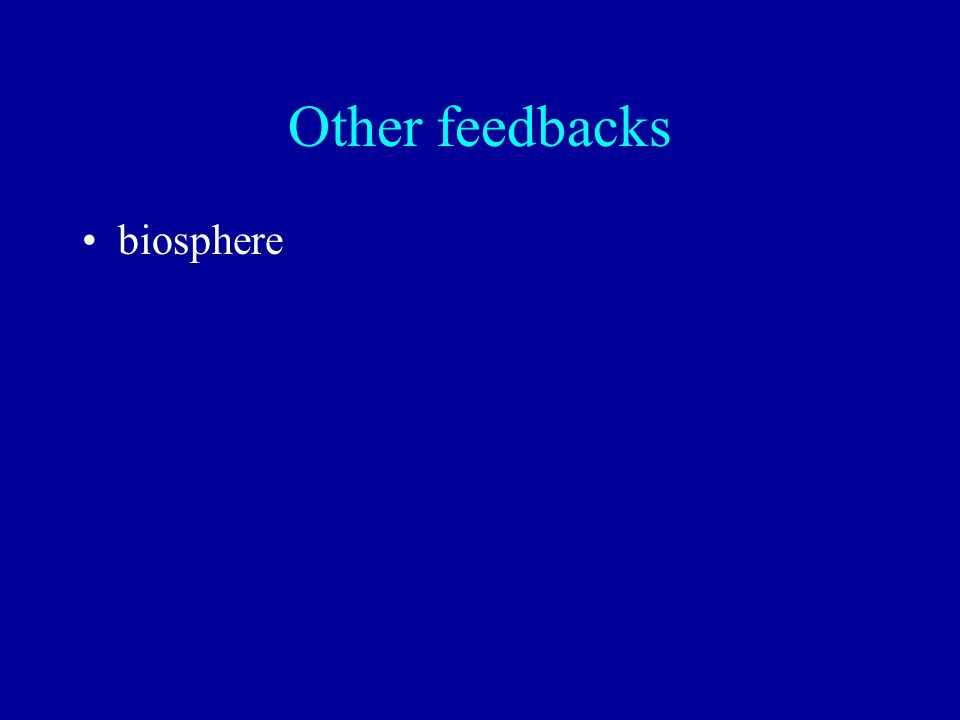 Other feedbacks biosphere
