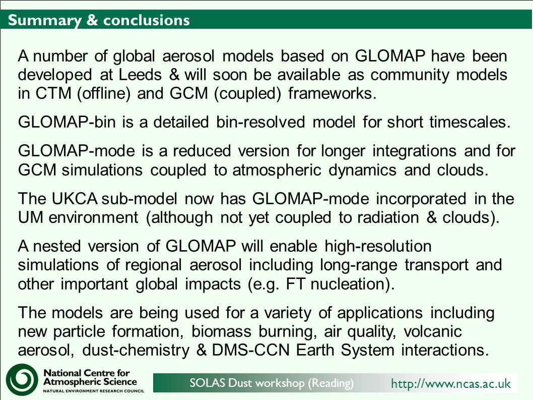 http://www.ncas.ac.uk SOLAS Dust workshop (Reading) Summary & conclusions A number of global aerosol models based on GLOMAP have been developed at Lee