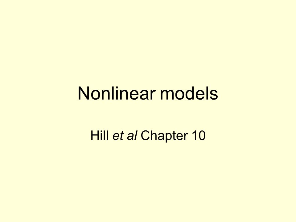 Nonlinear models Hill et al Chapter 10
