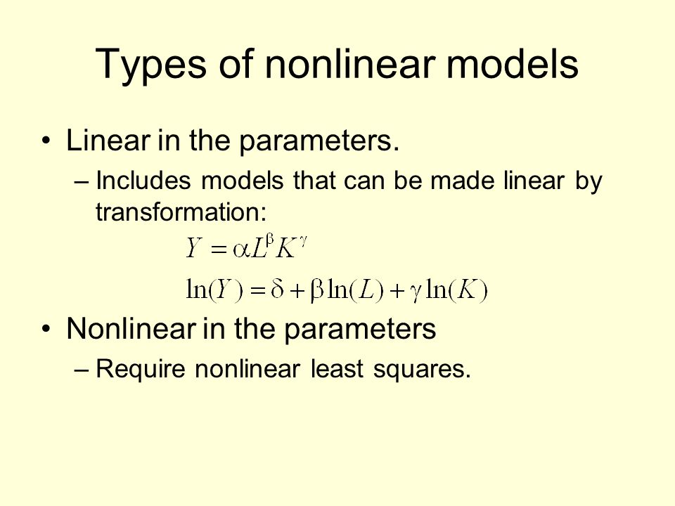 Types of nonlinear models Linear in the parameters.
