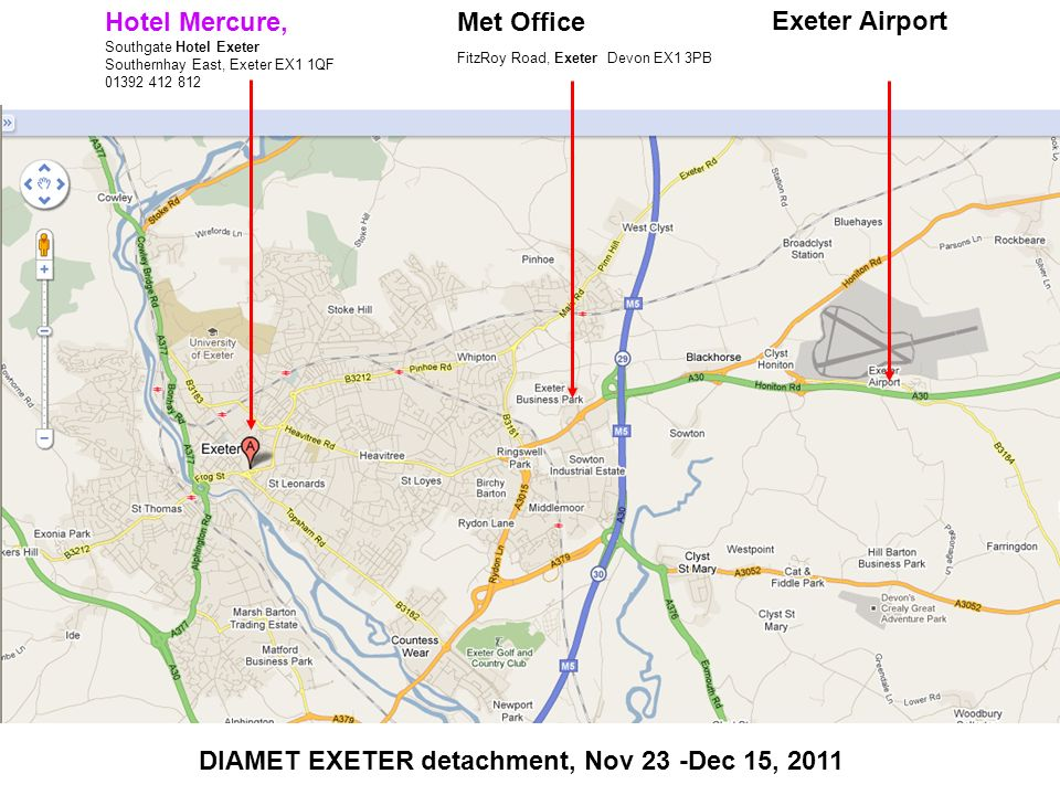 Hotel Mercure, Southgate Hotel Exeter Southernhay East, Exeter EX1 1QF 01392 412 812 Met Office FitzRoy Road, Exeter Devon EX1 3PB Exeter Airport