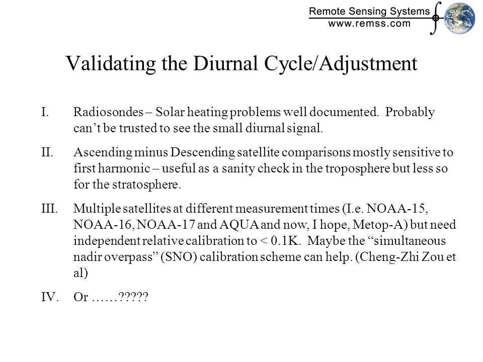 Validating the Diurnal Cycle/Adjustment I.Radiosondes – Solar heating problems well documented.
