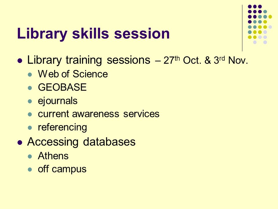 Library skills session Library training sessions – 27 th Oct.
