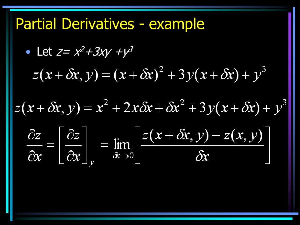Partial Derivatives - example Let z= x 2 +3xy +y 3