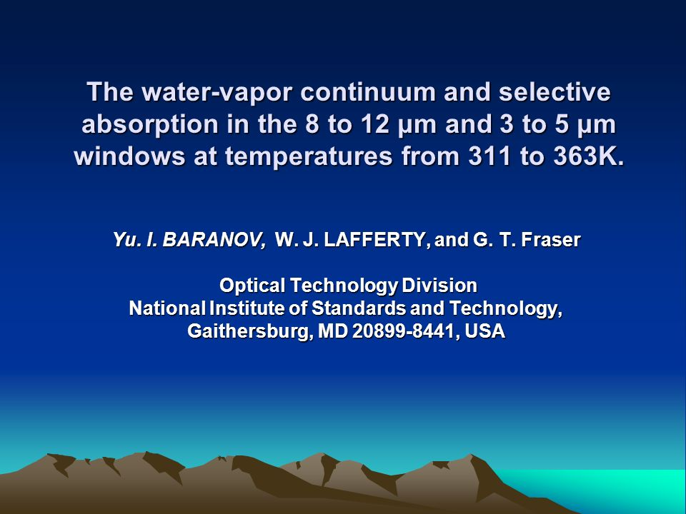 Introduction The water vapor continuum absorption in the atmospheric 8 to 12 and 3 to 5 μm windows strongly affects the Earths outgoing and the Suns incoming radiation and therefore is of great importance for radiative balance calculations.