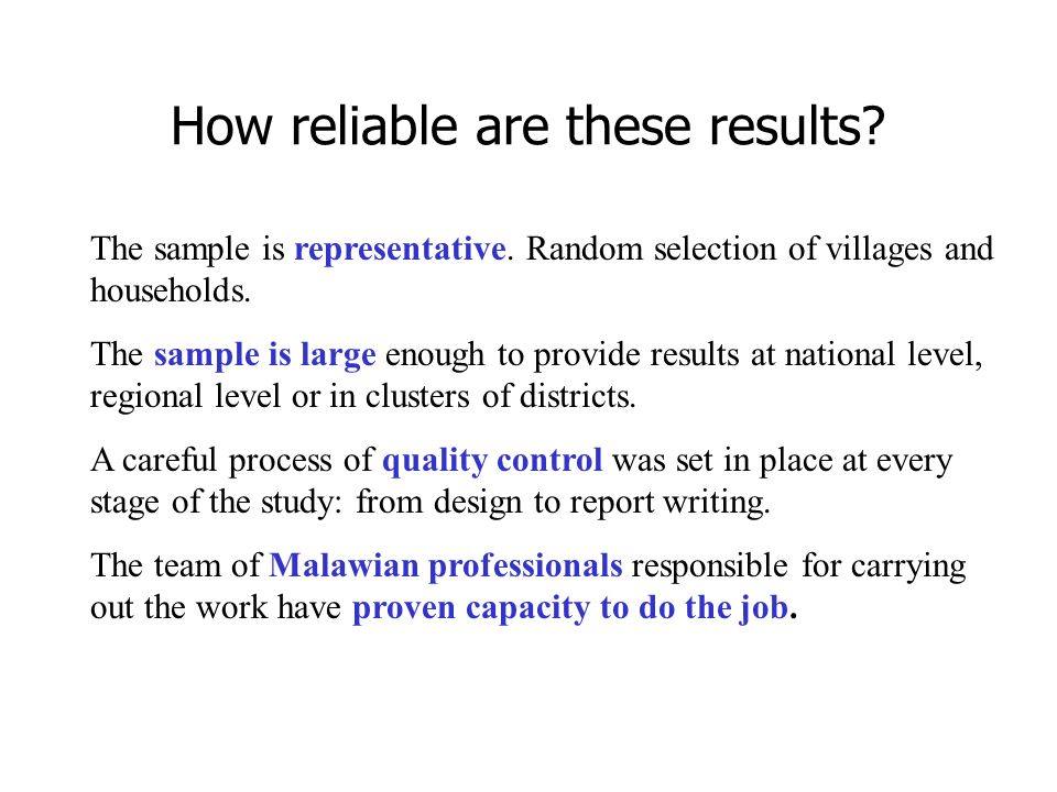 How reliable are these results. The sample is representative.