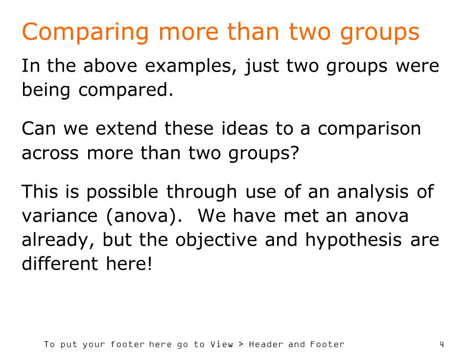To put your footer here go to View > Header and Footer 4 Comparing more than two groups In the above examples, just two groups were being compared. Ca