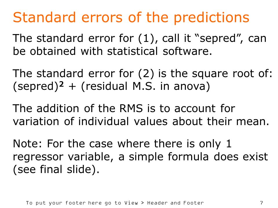To put your footer here go to View > Header and Footer 7 Standard errors of the predictions The standard error for (1), call it sepred, can be obtaine
