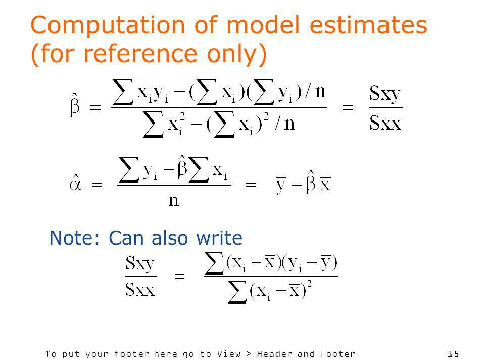 To put your footer here go to View > Header and Footer 15 Computation of model estimates (for reference only) Note: Can also write